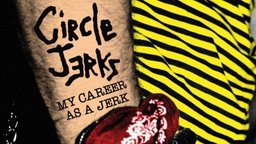 My Career As A Jerk - The LA punk Band - The Circle Jerks
